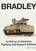 Bradley A History of American Fighting & Support Vehicles