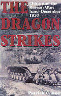 The Dragon Strikes: China and the Korean War: June-December 1950