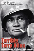 Terrible Terry Allen Combat General of World War II The Life of an American Soldier