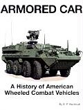 Armored Car A History of American Wheeled Combat Vehicles