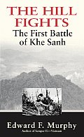 Hill Fights The First Battle of Khe Sanh