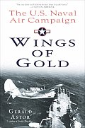 Wings Of Gold The Us Naval Air Campaign