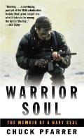 Warrior Soul The Memoir of A Navy SEAL