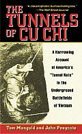 Tunnels of Cu Chi A Harrowing Account of Americas Tunnel Rats in the Underground Battlefields of Vietnam