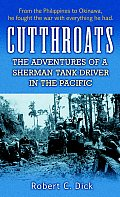 Cutthroats The Adventures of a Sherman Tank Driver in the Pacific