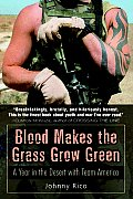 Blood Makes the Grass Grow Green A Year in the Desert with Team America