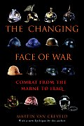 Changing Face of War Combat from the Marne to Iraq