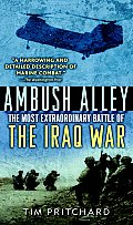 Ambush Alley The Most Extraordinary Battle of the Iraq War