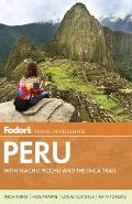 Fodor's Peru: With Machu Picchu and the Inca Trail (Fodor's Peru)