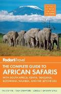 Fodor's the Complete Guide to African Safaris: With South Africa, Kenya, Tanzania, Botswana, Namibia, and the Seychelles (Fodor's Complete African Safari Planner)