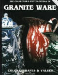 Collectors Encyclopedia Of Granite Ware