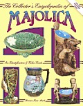 The Collector's Encyclopedia of Majolica