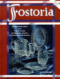 Fostoria: An Identification and Value Guide of Pressed, Blown and Hand Molded Shapes