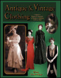 Antique & Vintage Clothing A Guide To Dating &