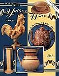 Collectors Guide To Yellow Ware (Collector's Guide To Yellow Ware)