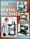 Toy & Miniature Sewing Machines Book II