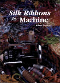 Silk Ribbons by Machine Cover