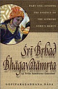 Sri Brhad Bhagavatamrta Volume 01 Finding the Essence of the Supreme L