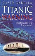 Titanic Warning: Hearing the Voice of God in This Modern Age