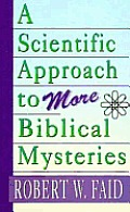 A Scientific Approach to More Biblical Mysteries