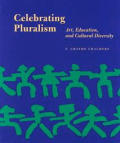 Celebrating Pluralism : Art, Education, and Cultural Diversity (96 Edition)