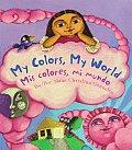 My Colors My World Mis Colores Mi Mundo