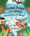Animal Poems of the Iguazu/Animalario del Iguazu Cover