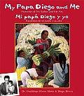 My Papa Diego & Me Mi Papa Diego Y Yo