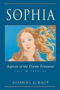 Sophia Aspects of the Divine Feminine Past & Present