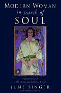 Modern Woman in Search of Soul A Jungian Guide to the Visible & Invisible Worlds
