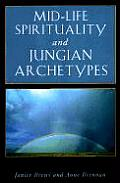 Mid-Life Spirituality and Jungian Archetypes (Jung on the Hudson Books) Cover