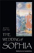The Wedding of Sophia: The Divine Feminine in Psychoidal Alchemy (Jung on the Hudson Book Series) Cover