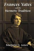 Frances Yates & The Hermetic Tradition