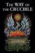 The Way of the Crucible: Real Alchemy for Real Alchemists