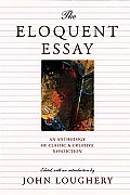 The Eloquent Essay: An Anthology of Classic & Creative Nonfiction Cover