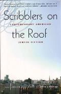 Scribblers on the Roof: Contemporary Jewish Fiction