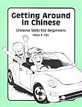 Getting Around in Chinese: Chinese Skits for Beginners