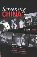 Screening China Critical Interventions Cinematic Reconfigurations & the Transnational Imaginary in Contemporary Chinese Cinema