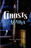Ghosts of Acadia