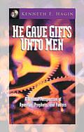 He Gave Gifts Unto Men: A Biblical Perspective of Apostles, Prophets, and Pastors