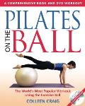 Pilates on the Ball: A Comprehensive Book and DVD Workout with DVD