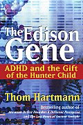 Edison Gene ADHD & the Gift of the Hunter Child