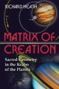 Matrix of Creation: Sacred Geometry in the Realm of the Planets