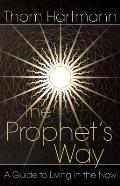 The Prophet's Way: A Guide to Living in the Now Cover