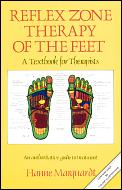 Reflex Zone Therapy of the Feet: A Textbook for Therapists; Introduction by Erich Rauch; Translated from the German by Ann Callard