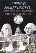 Americas Secret Destiny Spiritual Vision