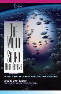 The World is Sound: NADA Brahma: Music and the Landscape of Consciousness Cover