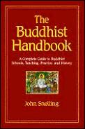 The Buddhist handbook :a complete guide to Buddhist schools, teaching, practice, and history Cover