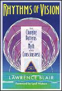 Rhythms of Vision The Changing Patterns of Myth & Consciousness