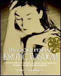 Encyclopedia Of Erotic Wisdom A Reference Guide To The Symbolism Techniques Rituals Sacred Texts Psychology Anatomy & History of Sexual